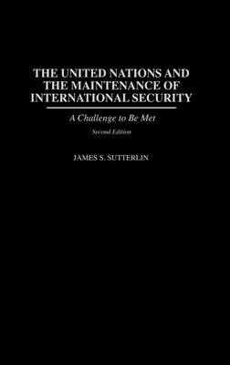 The United Nations and the Maintenance of International Security: A Challenge to be Met, 2nd Edition (Hardback)