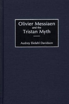 Olivier Messiaen and the Tristan Myth (Hardback)