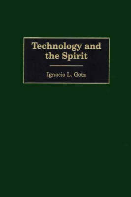 Technology and the Spirit (Hardback)