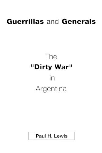 Guerrillas and Generals: The Dirty War in Argentina (Paperback)