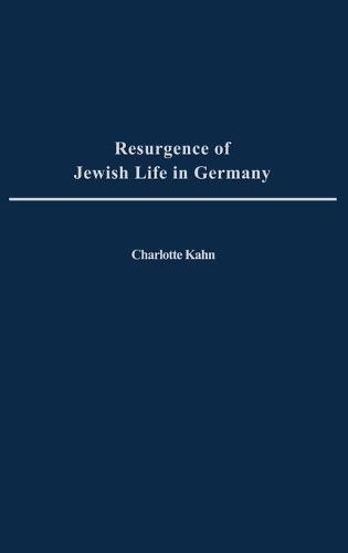 Resurgence of Jewish Life in Germany (Hardback)
