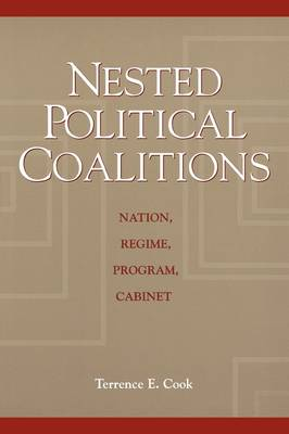 Nested Political Coalitions: Nation, Regime, Program, Cabinet (Paperback)