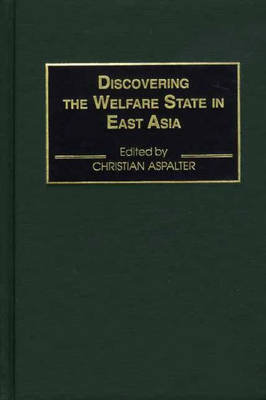 Discovering the Welfare State in East Asia (Hardback)