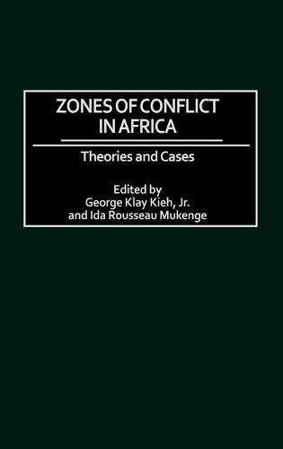Zones of Conflict in Africa: Theories and Cases - Praeger Security International (Hardback)