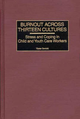 Burnout Across Thirteen Cultures: Stress and Coping in Child and Youth Care Workers (Hardback)