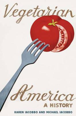 Vegetarian America: A History (Hardback)
