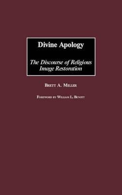 Divine Apology: The Discourse of Religious Image Restoration (Hardback)
