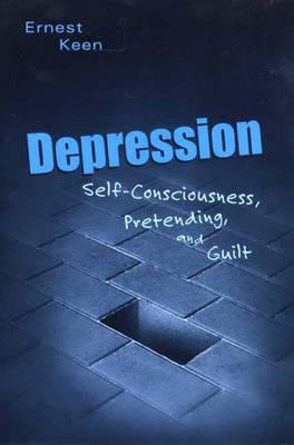 Depression: Self-Consciousness, Pretending, and Guilt (Hardback)