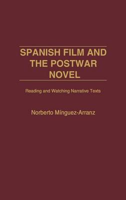 Spanish Film and the Postwar Novel: Reading and Watching Narrative Texts (Hardback)