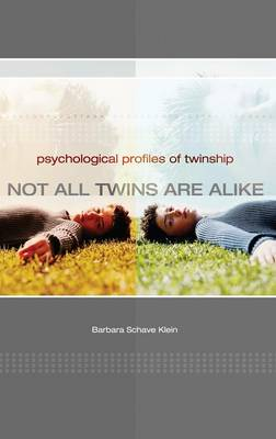 Not All Twins Are Alike: Psychological Profiles of Twinship (Hardback)