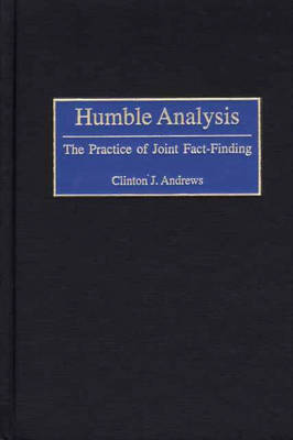 Humble Analysis: The Practice of Joint Fact-Finding (Hardback)