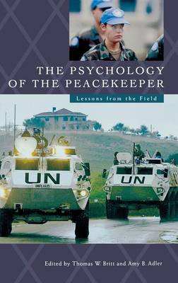 The Psychology of the Peacekeeper: Lessons from the Field (Hardback)