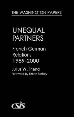 Unequal Partners: French-German Relations, 1989-2000 (Hardback)