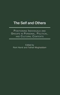 The Self and Others: Positioning Individuals and Groups in Personal, Political, and Cultural Contexts (Hardback)