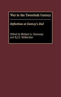 War in the Twentieth Century: Reflections at Century's End (Hardback)