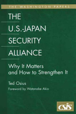 The U.S.-Japan Security Alliance: Why It Matters and How to Strengthen It (Paperback)