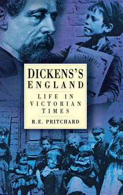 Dickens's England: Life in Victorian Times (Hardback)