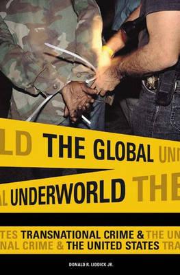 The Global Underworld: Transnational Crime and the United States (Hardback)