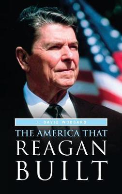 The America That Reagan Built (Hardback)