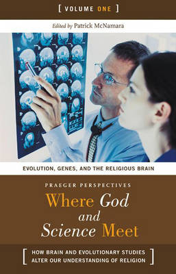 Where God and Science Meet [3 volumes]: How Brain and Evolutionary Studies Alter Our Understanding of Religion (Hardback)