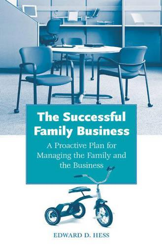 The Successful Family Business: A Proactive Plan for Managing the Family and the Business (Hardback)