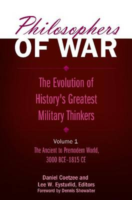 Philosophers of War [2 volumes]: The Evolution of History's Greatest Military Thinkers (Hardback)