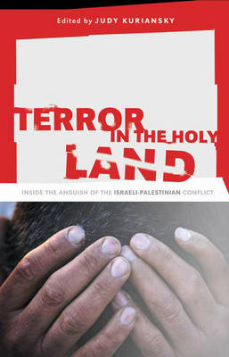 Terror in the Holy Land: Inside the Anguish of the Israeli-Palestinian Conflict (Hardback)