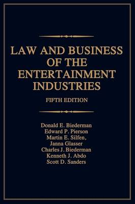Law and Business of the Entertainment Industries, 5th Edition (Hardback)