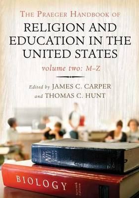 The Praeger Handbook of Religion and Education in the United States [2 volumes] (Hardback)
