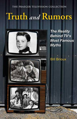 Truth and Rumors: The Reality Behind TV's Most Famous Myths (Hardback)