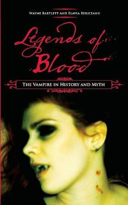 Legends of Blood: The Vampire in History and Myth (Hardback)
