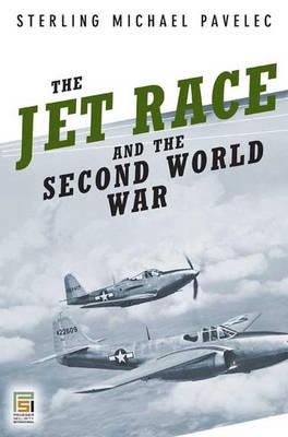 The Jet Race and the Second World War - Praeger Security International (Hardback)