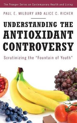 Understanding the Antioxidant Controversy: Scrutinizing the Fountain of Youth (Hardback)