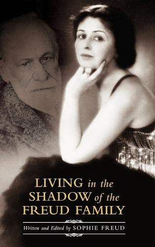 Living in the Shadow of the Freud Family (Hardback)