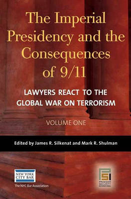 The Imperial Presidency and the Consequences of 9/11 [2 volumes]: Lawyers React to the Global War on Terrorism - Praeger Security International (Hardback)