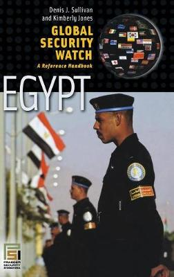 Global Security Watch-Egypt: A Reference Handbook - Praeger Security International (Hardback)