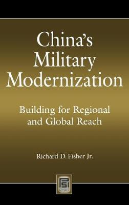China's Military Modernization: Building for Regional and Global Reach - Praeger Security International (Hardback)