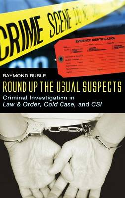 Round Up the Usual Suspects: Criminal Investigation in Law & Order, Cold Case, and CSI (Hardback)