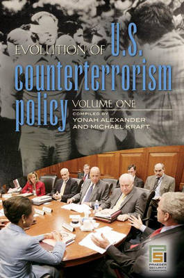 Evolution of U.S. Counterterrorism Policy [3 volumes] - Praeger Security International (Hardback)