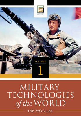 Military Technologies of the World [2 volumes] - Praeger Security International (Hardback)