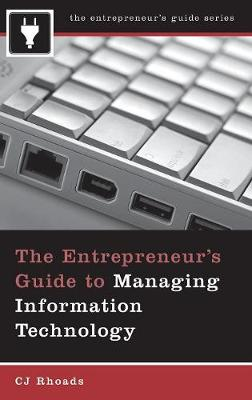 The Entrepreneur's Guide to Managing Information Technology (Hardback)