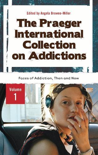 The Praeger International Collection on Addictions [4 volumes] (Hardback)
