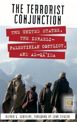 The Terrorist Conjunction: The United States, the Israeli-Palestinian Conflict, and al-Qa'ida - Praeger Security International (Hardback)