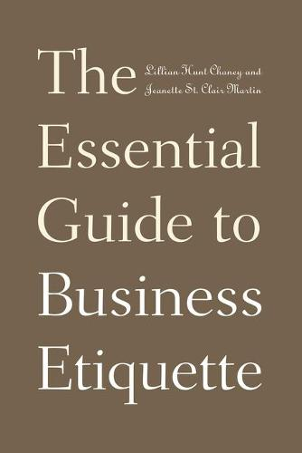 The Essential Guide to Business Etiquette (Hardback)