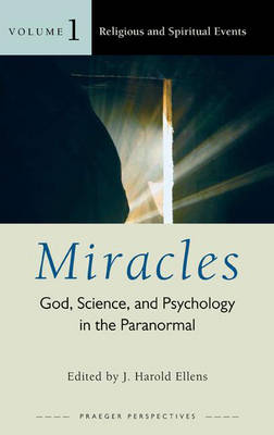 Miracles [3 volumes]: God, Science, and Psychology in the Paranormal (Hardback)
