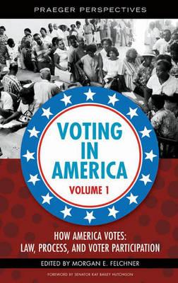 Voting in America [3 volumes] (Hardback)