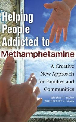 Helping People Addicted to Methamphetamine: A Creative New Approach for Families and Communities (Hardback)
