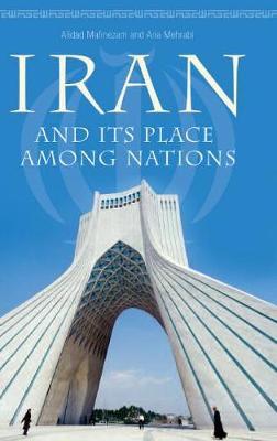 Iran and Its Place among Nations (Hardback)