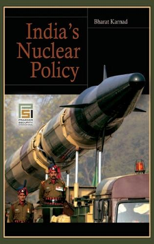India's Nuclear Policy - Praeger Security International (Hardback)