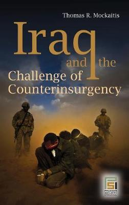 Iraq and the Challenge of Counterinsurgency - Praeger Security International (Hardback)